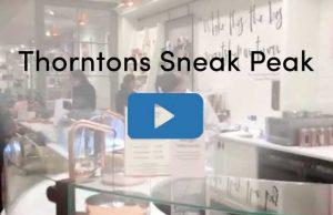thorntons sneak peak